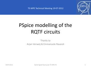 PSpice  modelling of the  RQTF circuits