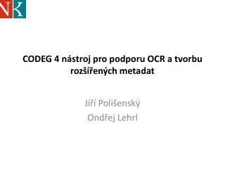 CODEG 4  nástroj pro podporu OCR a tvorbu rozšířených  metadat