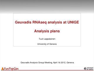 Geuvadis RNAseq  analysis at UNIGE Analysis plans