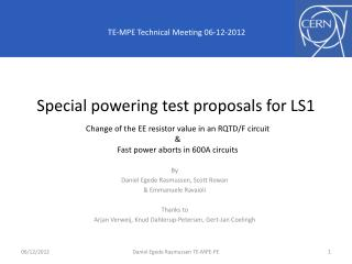 Special powering test proposals for LS1