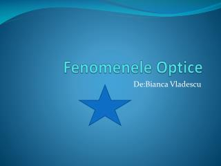 Fenomenele Optice