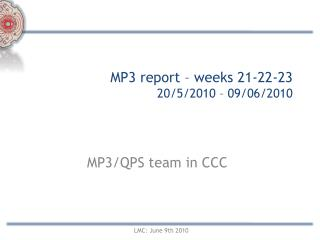 MP3 report –  weeks 21-22-23  20/5/2010 –  09/06/2010