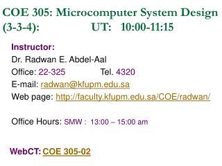 COE 305: Microcomputer System Design 3-3-4:    UT:   10:00-11:15