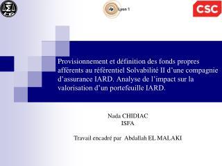Provisionnement et d finition des fonds propres aff rents au r f rentiel Solvabilit  II d une compagnie d assurance IARD