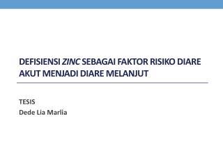 Defisiensi Zinc sebagai Faktor Risiko Diare Akut menjadi Diare Melanjut