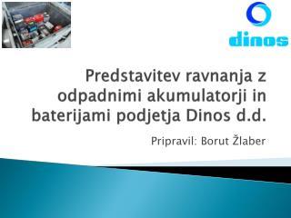 Predstavitev ravnanja z odpadnimi akumulatorji in baterijami podjetja Dinos d.d.