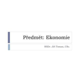 Předmět: Ekonomie