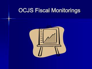OCJS Fiscal Monitorings