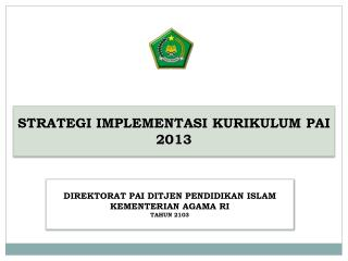 STRATEGI  IMPLEMENTASI KURIKULUM  PAI  2013