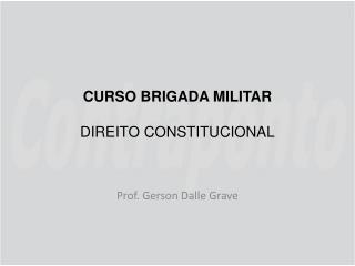 CURSO BRIGADA MILITAR  DIREITO CONSTITUCIONAL
