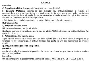 ILICITUDE Conceito : a) Conceito  Analítico:  é o segundo substrato do crime ( Bettiol )