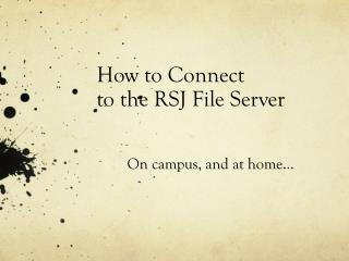 How to Connect  to the RSJ File Server