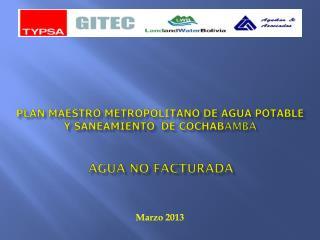 Plan Maestro Metropolitano de Agua Potable y Saneamiento  DE COCHAB AMBA AGUA NO FACTURADA