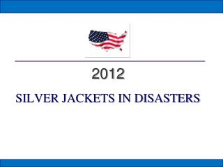 SILVER JACKETS IN DISASTERS