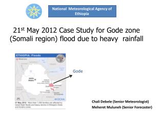 21 st  May 2012 Case Study for Gode zone (Somali region) flood due to heavy  rainfall
