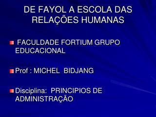 DE FAYOL A ESCOLA DAS RELA  ES HUMANAS