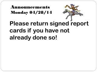 Announcements Monday 04/28/14