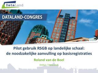 Pilot  gebruik RSGB op landelijke schaal:  de noodzakelijke aanvulling op basisregistraties