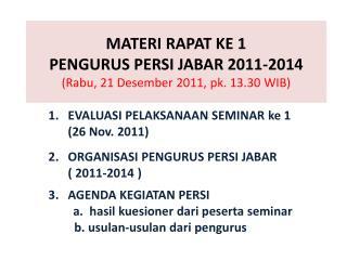 MATERI RAPAT KE 1 PENGURUS PERSI JABAR 2011-2014 ( Rabu , 21  Desember  2011, pk. 13.30 WIB)