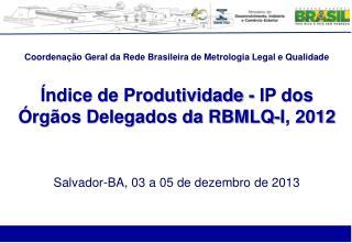 Coordenação Geral da Rede Brasileira de Metrologia Legal e Qualidade