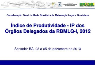 Coordena��o Geral da Rede Brasileira de Metrologia Legal e Qualidade
