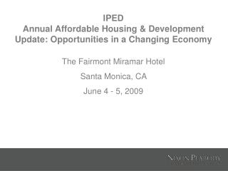 IPED Annual Affordable Housing  Development Update: Opportunities in a Changing Economy