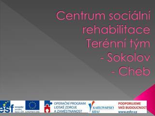 Centrum sociální rehabilitace Terénní tým - Sokolov - Cheb