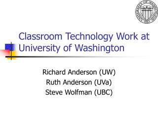 Classroom Technology Work at University of Washington
