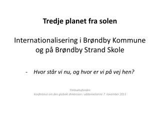 Tredje planet fra solen Internationalisering i Br�ndby Kommune og p� Br�ndby Strand Skole