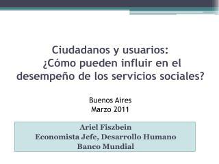Ariel  Fiszbein Economista Jefe, Desarrollo Humano Banco Mundial