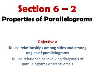 Section 6 – 2 Properties of Parallelograms