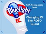 Changing Of The ROTO Guard