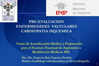 PRE-EVALUACION ENFERMEDADES  VALVULARES CARDIOPATIA ISQUEMICA