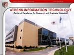 ATHENS INFORMATION TECHNOLOGY Center of Excellence for Research and Graduate Education
