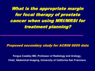 What is the appropriate margin for focal therapy of prostate cancer when using MRI