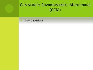 Community Environmental Monitoring (CEM)