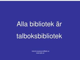 roland.esaiasson@tpb.se tpb.se