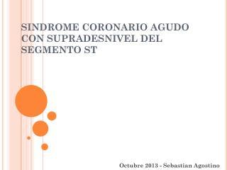 SINDROME CORONARIO AGUDO CON SUPRADESNIVEL DEL SEGMENTO ST