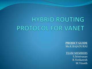 HYBRID ROUTING PROTOCOL FOR VANET