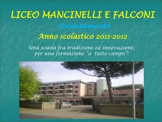 LICEO MANCINELLI E FALCONI   Orientamento Anno scolastico 2011-2012
