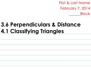 3.6 Perpendiculars & Distance 4.1 Classifying Triangles