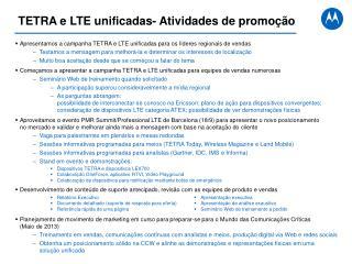 Apresentamos  a  campanha  TETRA e LTE unificadas para os líderes  regionais  de vendas