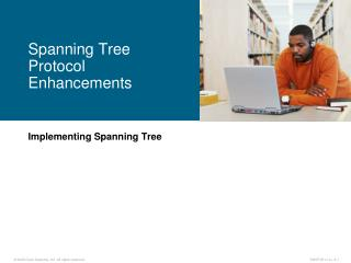 Implementing Spanning Tree