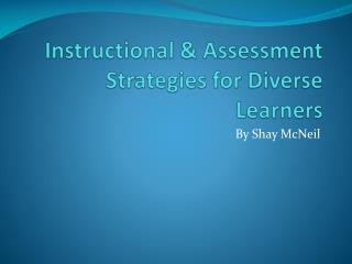 Instructional & Assessment Strategies for Diverse Learners