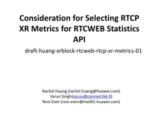 Consideration for Selecting RTCP XR Metrics for RTCWEB Statistics API