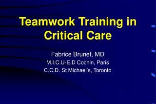 Fabrice Brunet, MD M.I.C.U-E.D Cochin, Paris C.C.D. St Michael s, Toronto