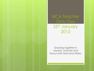 NCA Teacher Only Day 25 th  January 2012