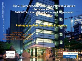 The G. Raymond Chang School of Continuing Education Ryerson university