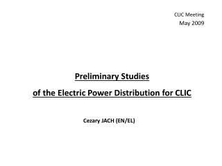 Preliminary Studies of the Electric Power Distribution for CLIC