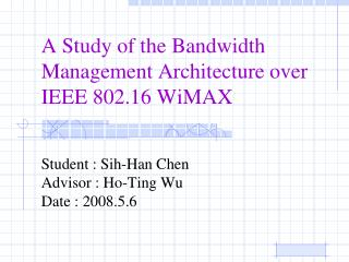 A Study of the Bandwidth Management Architecture over IEEE 802.16  WiMAX